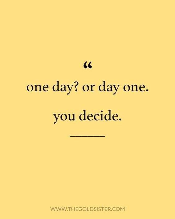 kata motivasi bahasa inggris - one day or day one