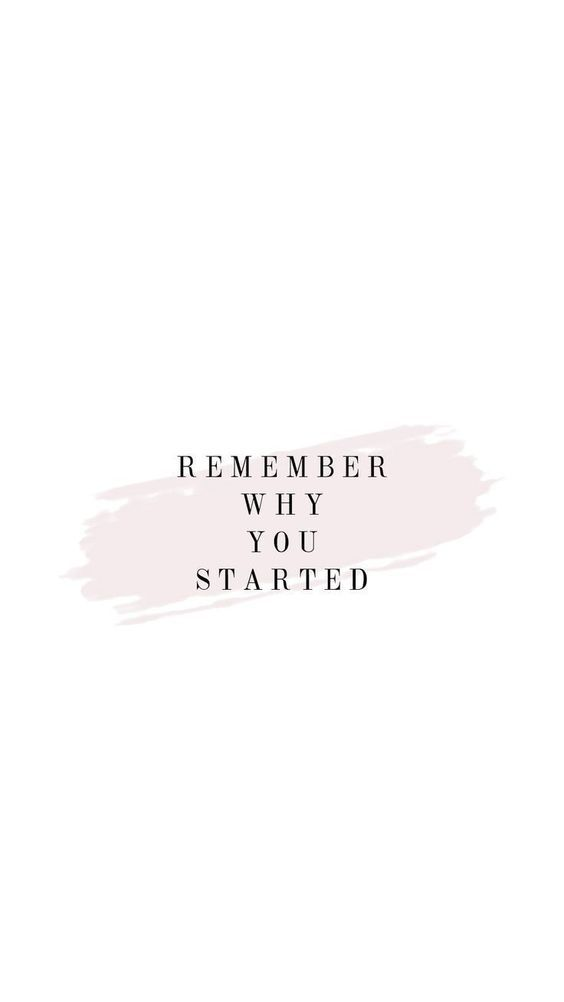 kata mutiara bahasa inggris indonesia - remember why you started