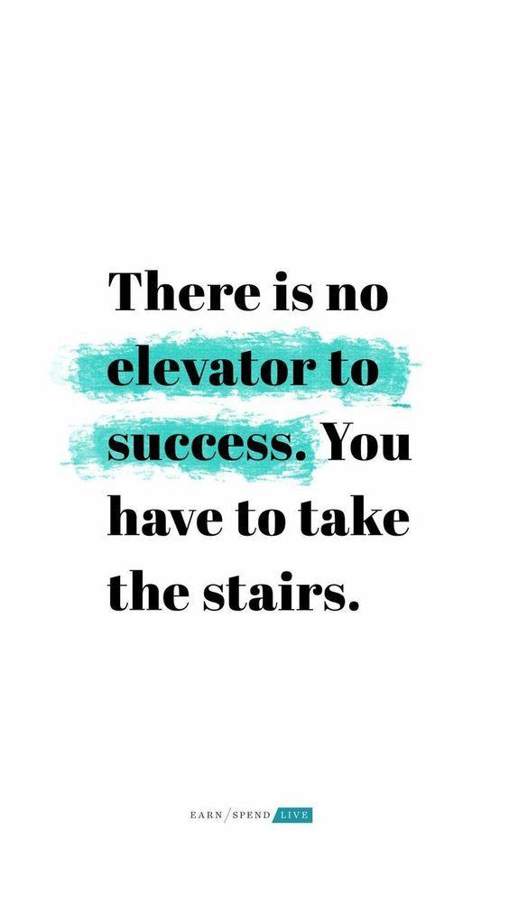 kata mutiara bahasa inggris - there is no elevator